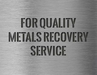 For quality metals recovery service